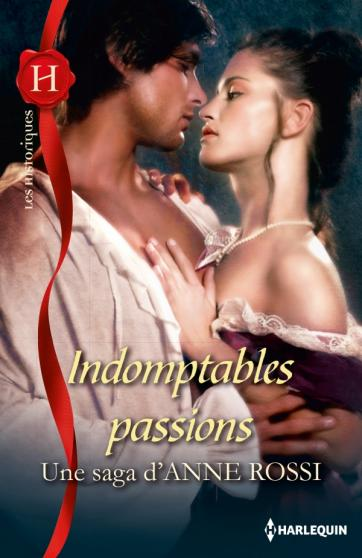Indomptables passions d'Anne Rossi